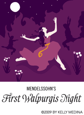 Mendelssohn`s First Walpurgis Night by Kelly Medina